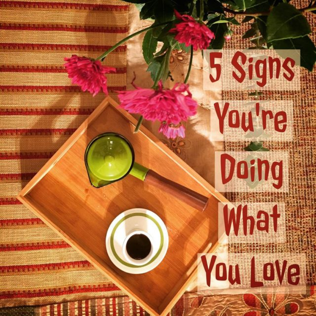 Five signs youre doing what you love  1 Discoveringhellip